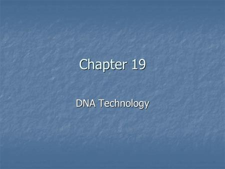 Chapter 19 DNA Technology. Genetic Engineering Genetic engineering Genetic engineering the manipulation of genetic material for practical purposes the.