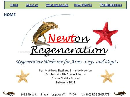 Newton Regeneration What We Can DoAbout Us How it WorksHomeThe Real Science By: Matthew Eigel and Sir Issac Newton 1st Period - 7th Grade Science Gurrie.