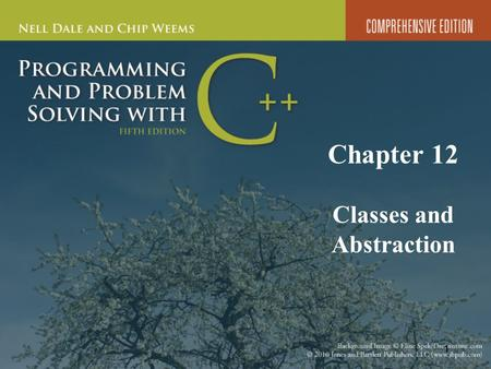 1 Chapter 12 Classes and Abstraction. 2 Chapter 12 Topics Meaning of an Abstract Data Type Declaring and Using a class Data Type Using Separate Specification.