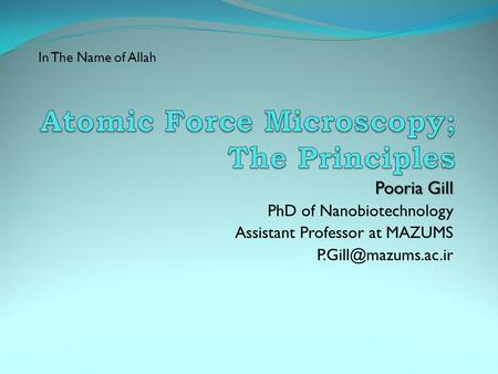Pooria Gill PhD of Nanobiotechnology Assistant Professor at MAZUMS In The Name of Allah.