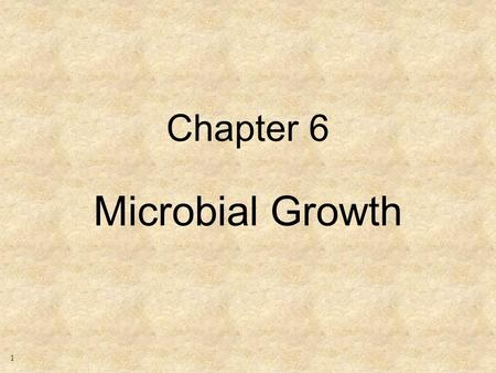 1 Chapter 6 Microbial Growth. 2 Growth vs. Reproduction Growth: an orderly and permanent increase in the mass of protoplasm of an organism or population.