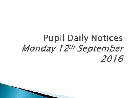 Pupil Daily Notices Monday 12 th September 2016.  Based in Dunoon  Closing date is Friday 16 th September  Speak to your Head of House for more information.