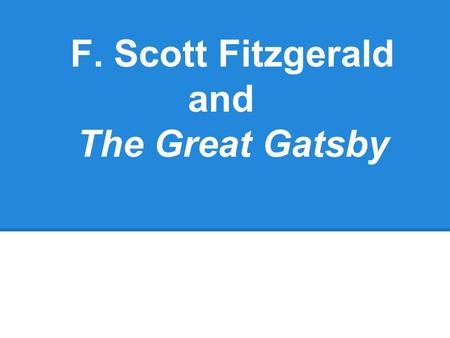 "an analysis of f scott fitzgeralds the great gatsby Social class and status in fitzgerald's the great gatsby in ""the life of f scott fitzgerald"" (2008), the great gatsby analysis class society and."