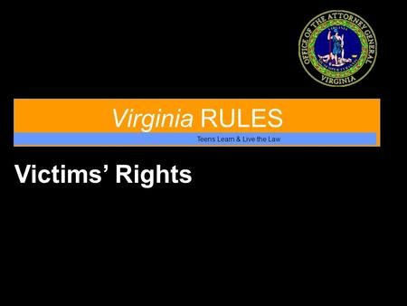 Virginia RULES Teens Learn & Live the Law Victims' Rights.