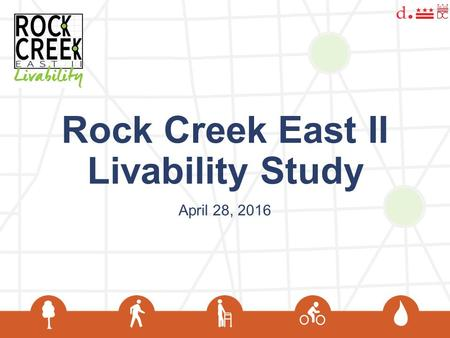 Rock Creek East II Livability Study April 28, 2016.