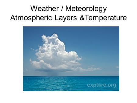 Weather / Meteorology Atmospheric Layers &Temperature.