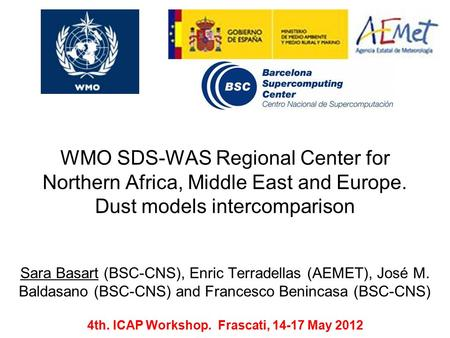 WMO SDS-WAS Regional Center for Northern Africa, Middle East and Europe. Dust models intercomparison Sara Basart (BSC-CNS), Enric Terradellas (AEMET),