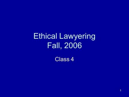 1 Ethical Lawyering Fall, 2006 Class 4. 2 MODELS OF THE RELATIONSHIP Traditional Model Participatory Model Hired Gun Model.