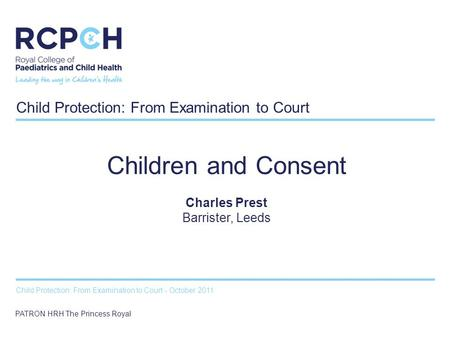 SAMPLE TITLEChild Protection: From Examination to Court Child Protection: From Examination to Court - October 2011 PATRON HRH The Princess Royal Children.