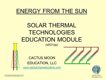 __________________________ © Cactus Moon Education, LLC. Cactus Moon Education, LLC. CACTUS MOON EDUCATION, LLC  ENERGY FROM.