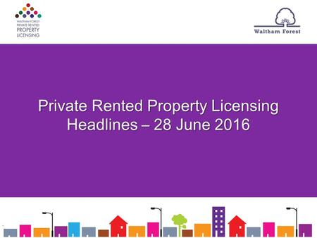 Private Rented Property Licensing Headlines – 28 June 2016.