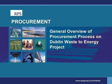 PROCUREMENT General Overview of Procurement Process on Dublin Waste to Energy Project.