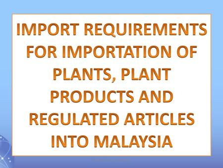 Plant Biosecurity Division. Part V PERMIT, LICENCE AND CERTIFICATE Requirement for permit, licence and certificate 11. (1) No person shall import any.