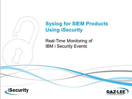 Syslog for SIEM Products Using iSecurity Real-Time Monitoring of IBM i Security Events.