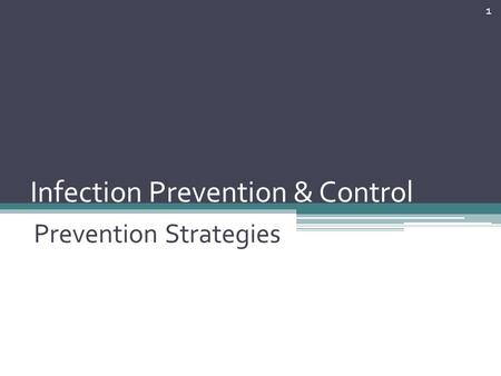 Infection Prevention & Control Prevention Strategies 1.