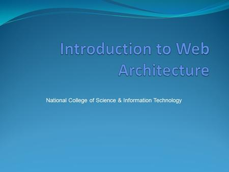 National College of Science & Information Technology.