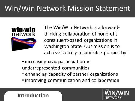 Win/Win Network Mission Statement WIN/WIN NETWORK THE Introduction The Win/Win Network is a forward- thinking collaboration of nonprofit constituent-based.