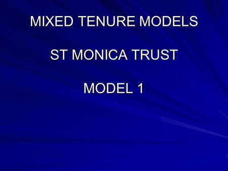 MIXED TENURE MODELS ST MONICA TRUST MODEL 1. WESTBURY FIELDS Retirement Village.
