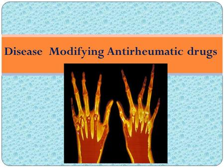 Disease Modifying Antirheumatic drugs. At the end of the lecture the students should: Know the pathogenesis of rheumatoid joint damage Emphasize the rational.