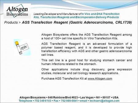 Products > AGS Transfection Reagent (Gastric Adenocarcinoma, CRL1739) Altogen Biosystems offers the AGS Transfection Reagent among a host of 100+ cell.