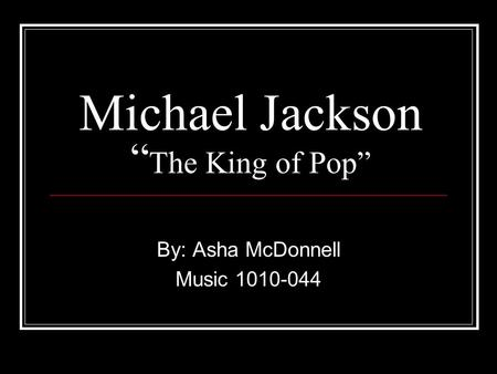 "Michael Jackson "" The King of Pop"" By: Asha McDonnell Music 1010-044."