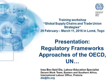 "Training workshop ""Global Supply Chains and Trade Union Strategies"" 29 February – March 11, 2016 in Lomé, Togo Presentation: Regulatory Frameworks Approaches."