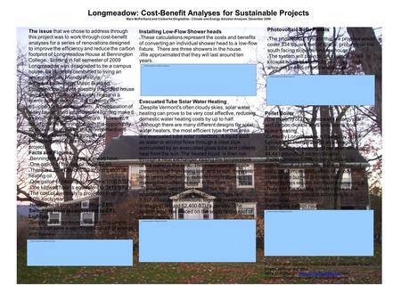 Longmeadow: Cost-Benefit Analyses for Sustainable Projects Mara McPartland and Claiborne Dingledine - Climate and Energy Solution Analysis, December 2009.