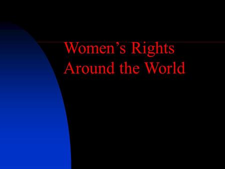 Women's Rights Around the World. US President Nixon (1969-74) once said, in a conversation with aides: I'm not for women in any job. I don't want any.