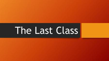 The Last Class. Class Grades Project 10 is the only thing not yet posted Will be posted by end of classes Working through the last two day's  s Still.