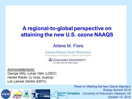 A regional-to-global perspective on attaining the new U.S. ozone NAAQS Panel on Meeting the New Ozone Standard Energy Summit 2015 University of Wisconsin,