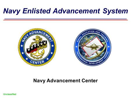 Navy Enlisted Advancement System Unclassified Navy Advancement Center.
