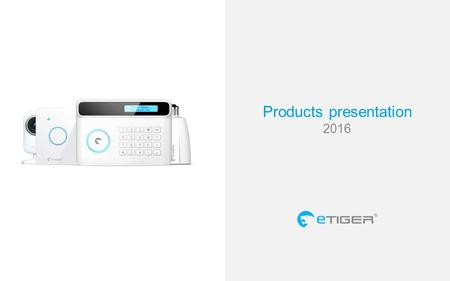 Products presentation 2016. Security Protecting your home has never been so easy.