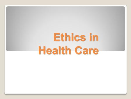 Ethics in Health Care. Ethics Ethics are a set of __________ dealing with what is morally _______________________ Each profession has their own code of.