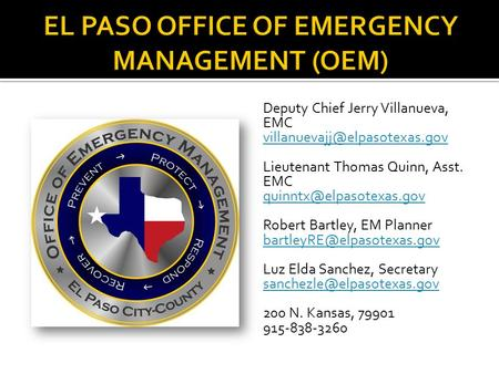 Deputy Chief Jerry Villanueva, EMC Lieutenant Thomas Quinn, Asst. EMC Robert Bartley, EM Planner