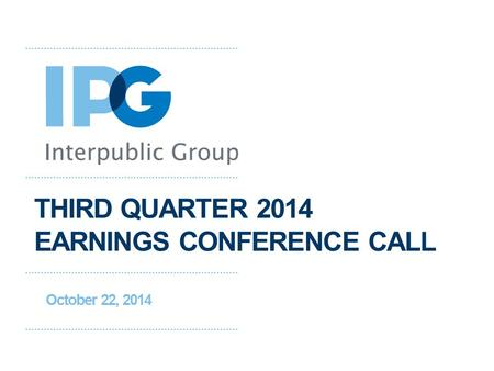 THIRD QUARTER 2014 EARNINGS CONFERENCE CALL October 22, 2014.