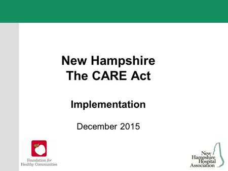 New Hampshire The CARE Act Implementation December 2015.
