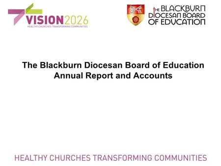 The Blackburn Diocesan Board of Education Annual Report and Accounts.