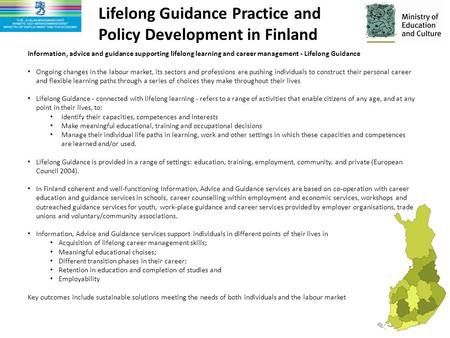 Information, advice and guidance supporting lifelong learning and career management - Lifelong Guidance Ongoing changes in the labour market, its sectors.