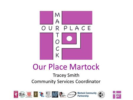 Our Place Martock Tracey Smith Community Services Coordinator.