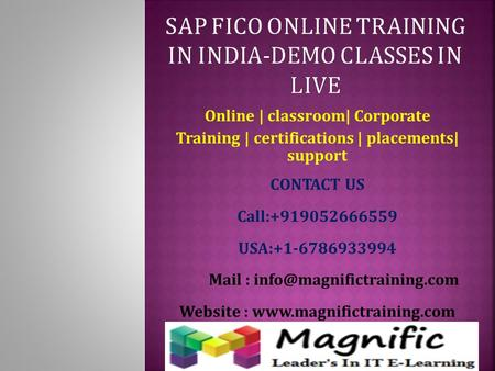 Online | classroom| Corporate Training | certifications | placements| support CONTACT US Call:+919052666559 USA:+1-6786933994 Mail :