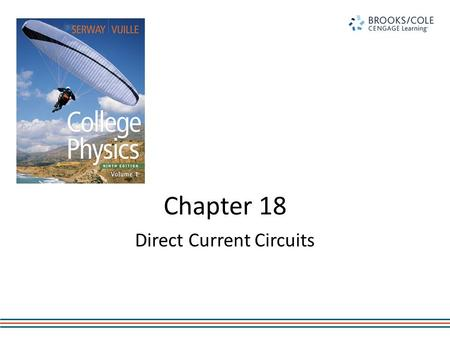 Chapter 18 Direct Current Circuits. Electric Circuits Electric circuits control the flow of electricity and the energy associated with it. Circuits are.