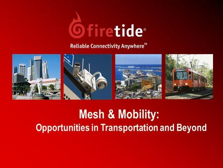 1 Mesh & Mobility: Opportunities in Transportation and Beyond.