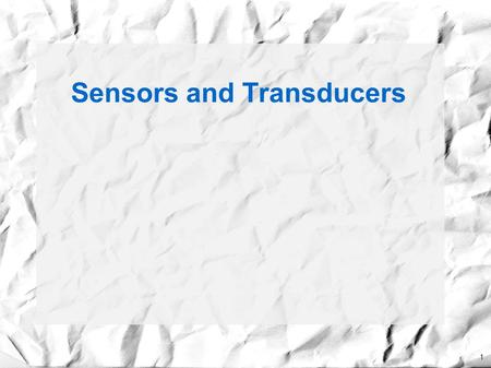1 Sensors and Transducers. 2 Physical Process Measurand Signal variable Display X S Measurement M Simple Instrument Model Physical Measurement variable.
