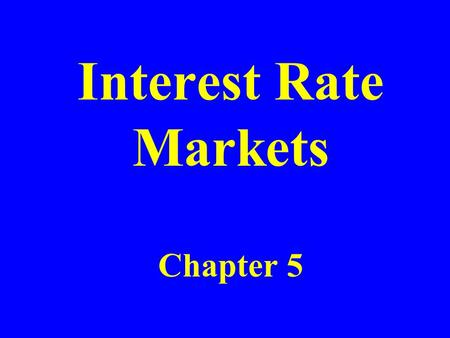 Interest Rate Markets Chapter 5. Types of Rates Treasury rates LIBOR rates Repo rates.