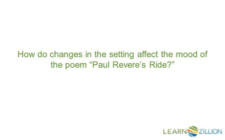 "How do changes in the setting affect the mood of the poem ""Paul Revere's Ride?"""