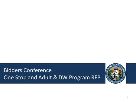 Bidders Conference One Stop and Adult & DW Program RFP 1.