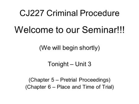 CJ227: Criminal Procedure Unit 6 Assignment Checklist