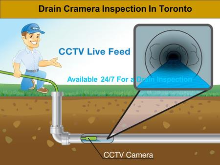 Drain Cramera Inspection In Toronto Available 24/7 For a Drain Inspection.