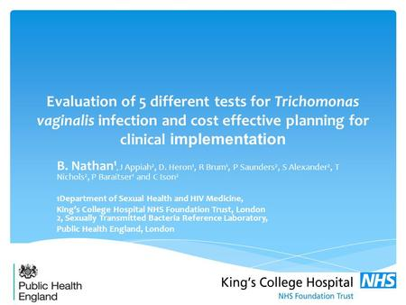 Evaluation of 5 different tests for Trichomonas vaginalis infection and cost effective planning for clinical implementation B. Nathan 1, J Appiah 2, D.