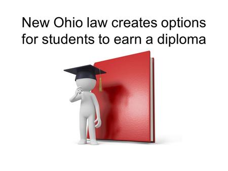 New Ohio law creates options for students to earn a diploma.